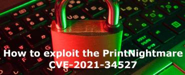 How to exploit the PrintNightmare CVE-2021-34527