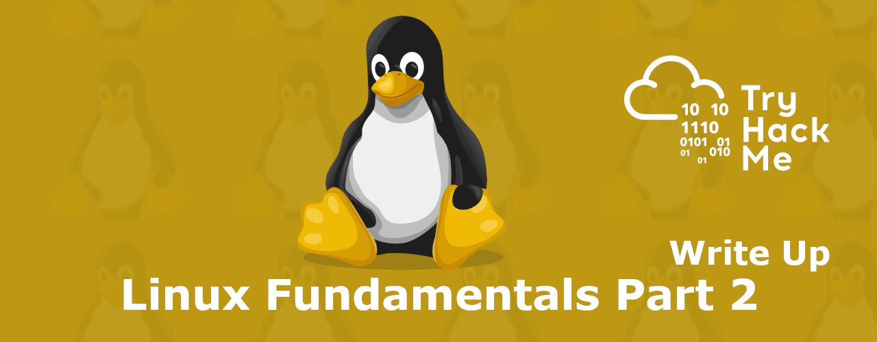 Linux Fundamentals Part 2 tryhackme